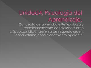 Unidad4: Psicología del Aprendizaje.