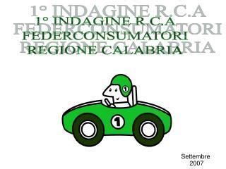 1° INDAGINE R.C.A FEDERCONSUMATORI REGIONE CALABRIA