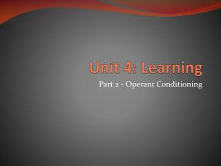 Unit 4: Learning