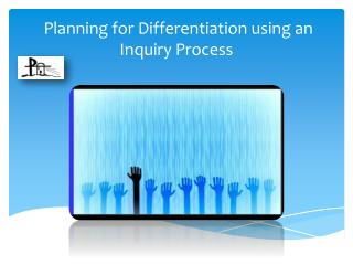 Planning for Differentiation using an Inquiry Process