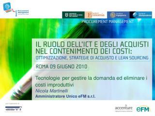 Tecnologie per gestire la domanda ed eliminare i costi improduttivi Nicola Martinelli
