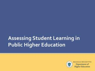 Assessing Student Learning in Public Higher Education