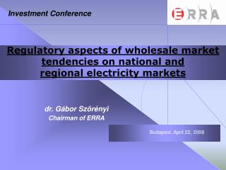 Regulatory aspects of wholesale market tendencies on national and  regional electricity markets