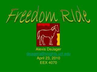 Alexis DeJager dejagera@knights.ucf April 23, 2010 EEX 4070