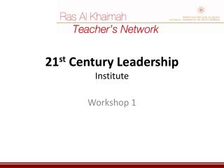 21 st  Century Leadership Institute