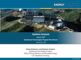 Arlene Anderson, Lead Systems Analysis  Geothermal Technologies Program
