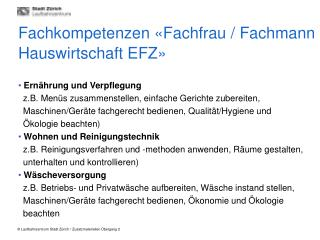 Fachkompetenzen  «Fachfrau / Fachmann Hauswirtschaft  EFZ»