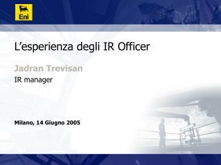 L'esperienza degli IR Officer