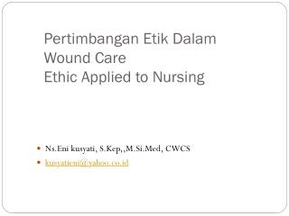 Pertimbangan Etik Dalam  Wound Care Ethic Applied to Nursing