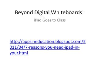 appsineducation.blogspot /2011/04/7-reasons-you-need-ipad-in-your.html
