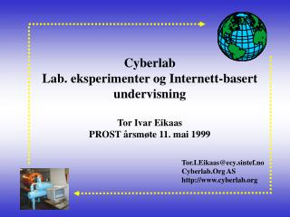 Tor.I.Eikaas@ecy.sintef.no Cyberlab.Org AS cyberlab