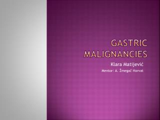 GASTRIC MALIGNANCIES