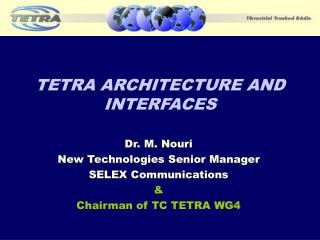 TETRA ARCHITECTURE AND INTERFACES