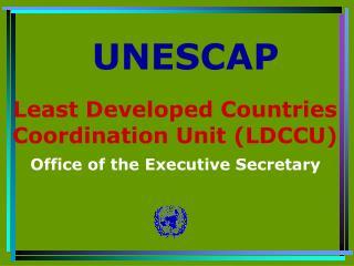 Least Developed Countries  Coordination Unit (LDCCU)