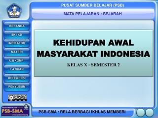 KEHID UPAN AWAL  MASYARAKAT INDONESIA KELAS X  - SEMESTER  2