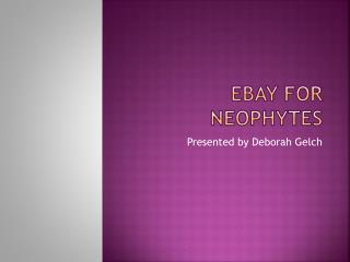 Ebay  for neophytes