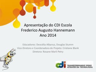 Apresentação do CDI Escola Frederico Augusto Hannemann Ano 2014
