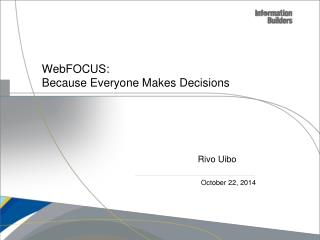 WebFOCUS: Because Everyone Makes Decisions