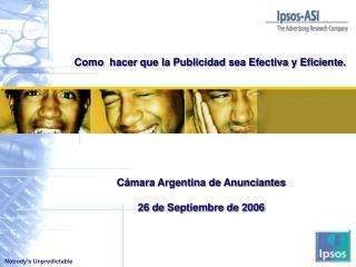 Cámara Argentina de Anunciantes 26 de Septiembre de 2006