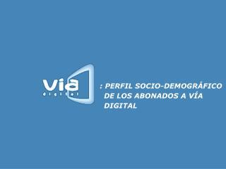 : PERFIL SOCIO-DEMOGRÁFICO
