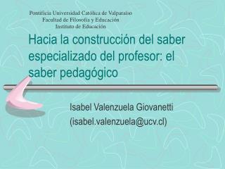 Hacia la construcción del saber especializado del profesor: el saber pedagógico