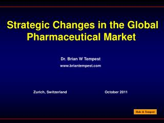 Strategic Changes in the Global Pharmaceutical Market
