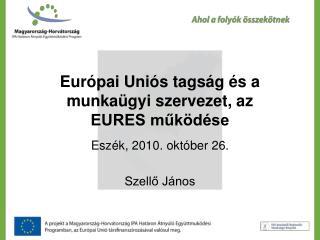 Európai Uniós tagság és a munkaügyi szervezet, az  EURES működése