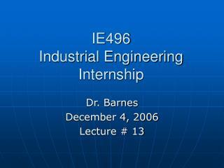 IE496 Industrial Engineering Internship