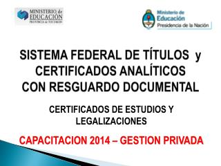 SISTEMA FEDERAL DE TÍTULOS  y CERTIFICADOS ANALÍTICOS   CON RESGUARDO DOCUMENTAL