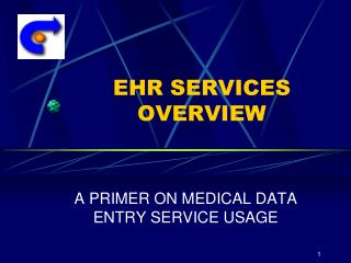 EHR SERVICES OVERVIEW