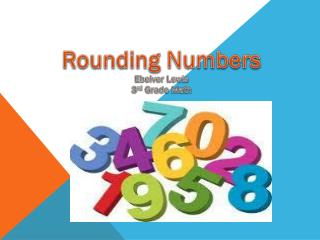 Rounding Numbers Ebelver  Lewis 3 rd  Grade Math