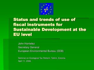 Status and trends of use of fiscal instruments for Sustainable Development at the EU level