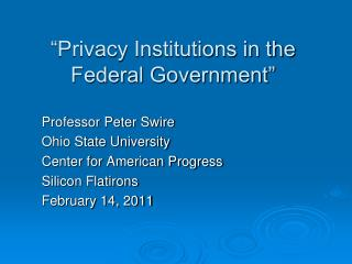 """Privacy Institutions in the Federal Government"""