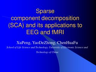 Sparse component decomposition (SCA) and its applications to EEG and fMRI