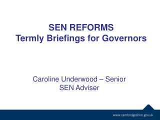 SEN REFORMS Termly Briefings for Governors