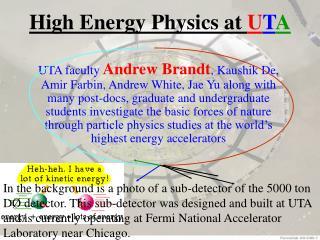 High Energy Physics at  U T A