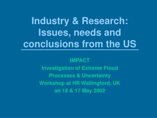 Industry  Research: Issues, needs and conclusions from the US