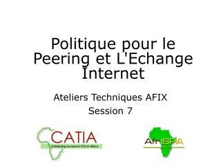 Politique pour le Peering et L'Echange Internet