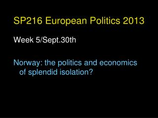 SP216 European Politics 2013