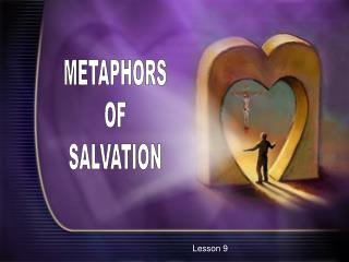 METAPHORS OF SALVATION