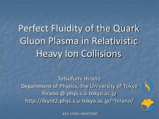 Perfect Fluidity of the Quark Gluon Plasma in Relativistic Heavy Ion Collisions