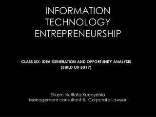 INFORMATION TECHNOLOGY ENTREPRENEURSHIP