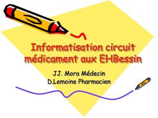 Informatisation circuit médicament aux EHBessin