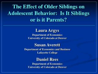 The Effect of Older Siblings on Adolescent Behavior:  Is It Siblings or is it Parents?