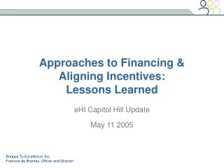 Approaches to Financing & Aligning Incentives: Lessons Learned