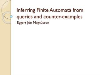 Inferring Finite Automata  from queries and  counter-examples