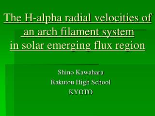 The H-alpha radial velocities of  an arch filament system  in solar emerging flux region