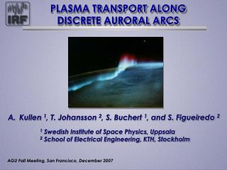 PLASMA TRANSPORT ALONG DISCRETE AURORAL ARCS