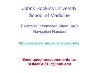 Johns Hopkins University  School of Medicine Electronic Information Sheet ( eIS)