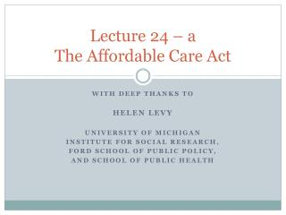 Lecture 24 – a The Affordable Care Act
